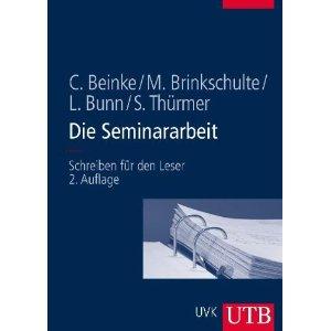 """Beinke, Brinkschulte, Bunn, Thürmer: """"Die Seminararbeit – Schreiben für den Leser"""""""