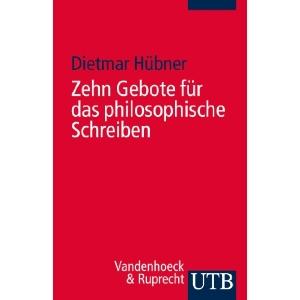 """Dietmar Hübner: """"Zehn Gebote für das philosophische Schreiben"""""""