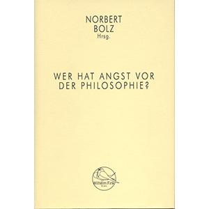 """Norbert Bolz (Hg.): """"Wer hat Angst vor der Philosophie?"""""""