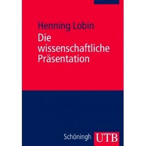 """Henning Lobin: """"Die wissenschaftliche Präsentation"""""""