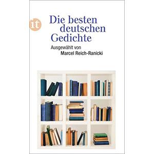 """Marcel Reich-Ranicki (Hg.): """"Die besten deutschen Gedichte"""""""