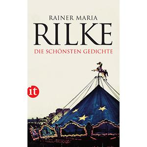 """Rainer Maria Rilke: """"Die schönsten Gedichte"""""""