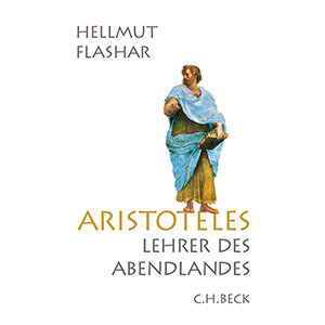 "Hellmut Flashar: ""Aristoteles – Lehrer des Abendlandes"""