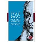"Kurt Wölfel (Hg.): ""Jean Paul - Das große Lesebuch"""