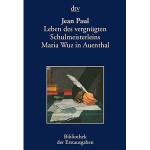 """Jean Paul: """"Leben des vergnügten Schulmeisterleins Maria Wuz in Auenthal"""""""