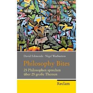 "David Edmonds, Nigel Warburton: ""Philosophy Bites – 25 Philosophen sprechen über 25 große Themen"""