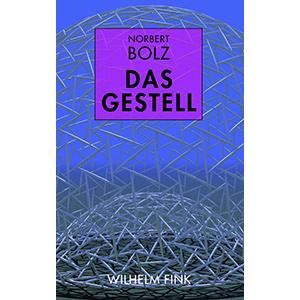 """Norbert Bolz: """"Das Gestell"""""""