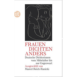 """Marcel Reich-Ranicki (Hg.): """"Frauen dichten anders – Deutsche Dichterinnen vom Mittelalter bis zur Gegenwart"""""""