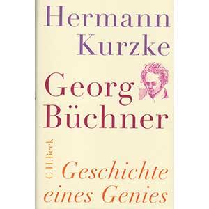 """Hermann Kurzke: """"Georg Büchner – Geschichte eines Genies"""""""