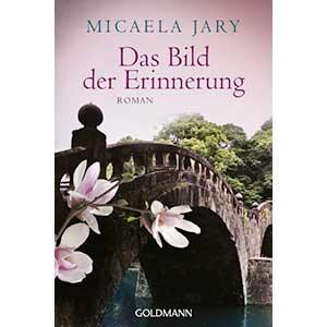 """Micaela Jary: """"Das Bild der Erinnerung"""""""