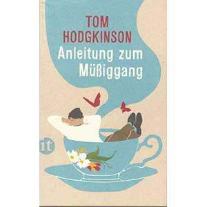 "Tom Hodgkinson: ""Anleitung zum Müßiggang"""