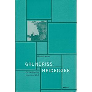"""Hellmuth Vetter: """"Grundriss Heidegger – Ein Handbuch zu Leben und Werk"""""""