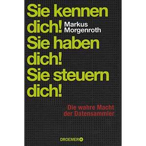 """Markus Morgenroth: """"Sie kennen dich! Sie haben dich! Sie steuern dich!"""""""