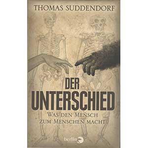 """Thomas Suddendorf: """"Der Unterschied. Was den Mensch zum Menschen macht"""""""