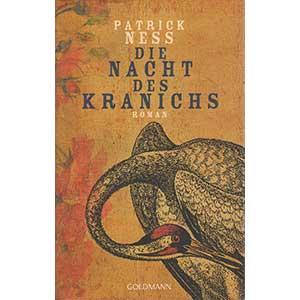 """Patrick Ness: """"Die Nacht des Kranichs"""""""
