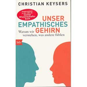 """Christian Keysers: """"Unser empathisches Gehirn – Warum wir verstehen, was andere fühlen"""""""
