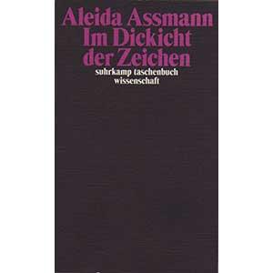 """Aleida Assmann: """"Im Dickicht der Zeichen"""""""