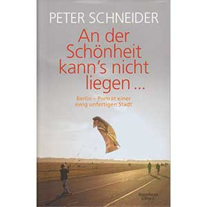 "Peter Schneider: ""An der Schönheit kann´s nicht liegen..."""