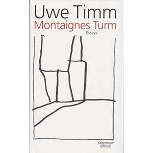 "Uwe Timm: ""Montaignes Turm. Essays"""