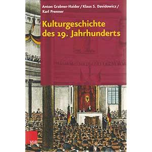 """Anton Grabner-Haider, Klaus S. Davidowicz, Karl Prenner: """"Kulturgeschichte des 19. Jahrhunderts"""""""