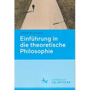"""Johannes Hübner: """"Einführung in die theoretische Philosophie"""""""