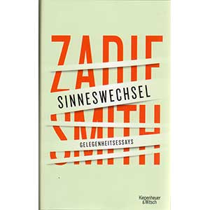 "Zadie Smith: ""Sinneswechsel - Gelegenheitsessays"""