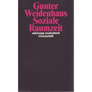 """Gunter Weidenhaus: """"Soziale Raumzeit"""""""