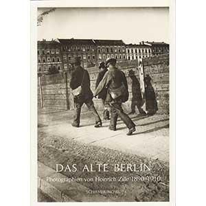 """Heinrich Zille: """"Das Alte Berlin - Photographien von Heinrich Zille 1890-1910"""""""