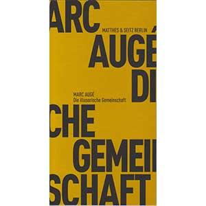"""Marc Augé: """"Die illusorische Gemeinschaft"""""""