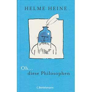 "Helme Heine: ""Oh... diese Philosophen"""