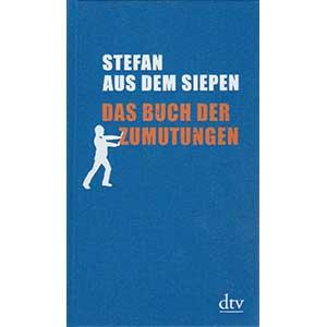 "Stefan aus dem Siepen: ""Das Buch der Zumutungen"""
