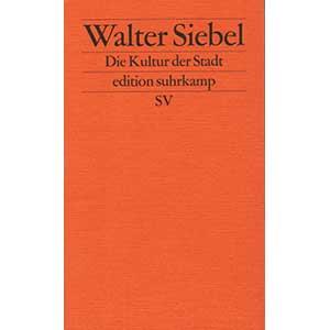 """Walter Siebel: """"Die Kultur der Stadt"""""""