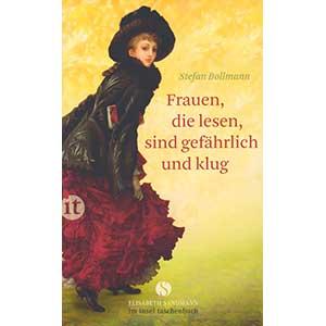 """Stefan Bollmann: """"Frauen, die lesen, sind gefährlich und klug"""""""
