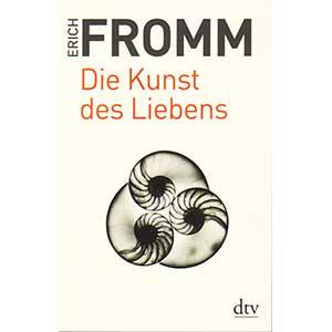 """Erich Fromm: """"Die Kunst des Liebens"""""""