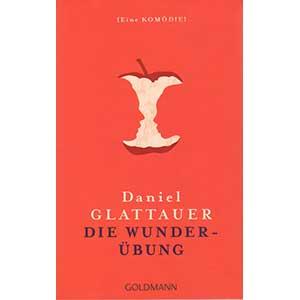 """Daniel Glattauer: """"Die Wunderübung"""""""