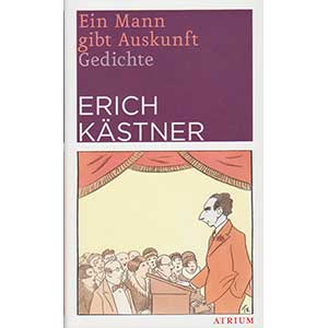 """Erich Kästner: """"Ein Mann gibt Auskunft – Gedichte"""""""