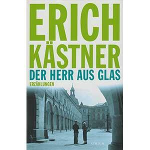 """Erich Kästner: """"Der Herr aus Glas - Erzählungen"""""""