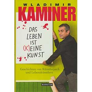"""Wladimir Kaminer: """"Das Leben ist (k)eine Kunst"""""""