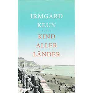 """Irmgard Keun: """"Kind aller Länder"""""""