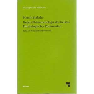 """Pirmin Stekeler: Hegels Phänomenologie des Geistes – Ein dialogischer Kommentar (2 Bände)"""""""