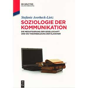 """Stefanie Averbeck-Lietz: """"Soziologie der Kommunikation"""""""