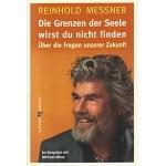 """Reinhold Messner: """"Die Grenzen der Seele wirst du nicht finden — Über die Fragen unserer Zukunft"""""""