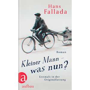 """Hans Fallada: """"Kleiner Mann — was nun?"""""""