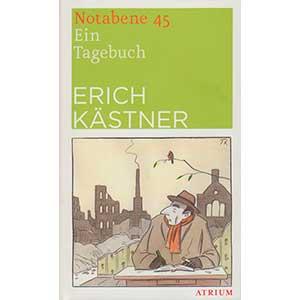 """Erich Kästner: """"Notabene 45 – Ein Tagebuch"""""""