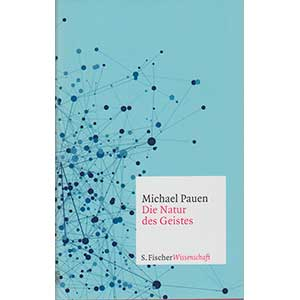 "Michael Pauen: ""Die Natur des Geistes"""
