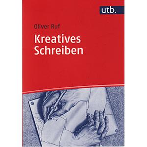 """Oliver Ruf: """"Kreatives Schreiben"""""""