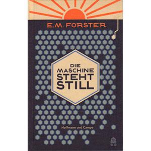 """E. M. Forster: """"Die Maschine steht still"""""""