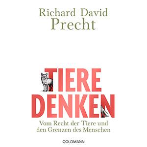 """Richard David Precht: """"Tiere denken — Vom Recht der Tiere und den Grenzen des Menschen"""""""