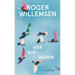 """Roger Willemsen: """"Wer wir waren"""""""
